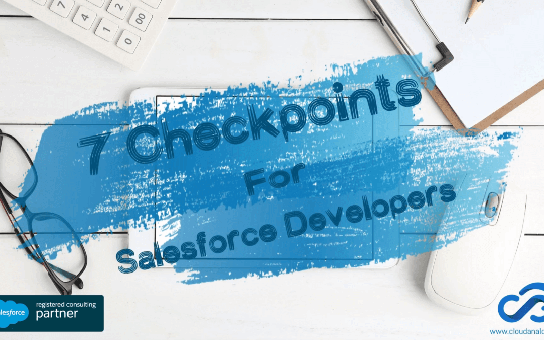 7 Checkpoints for Salesforce Developer