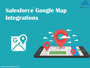 Salesforce™ Google Map Integration