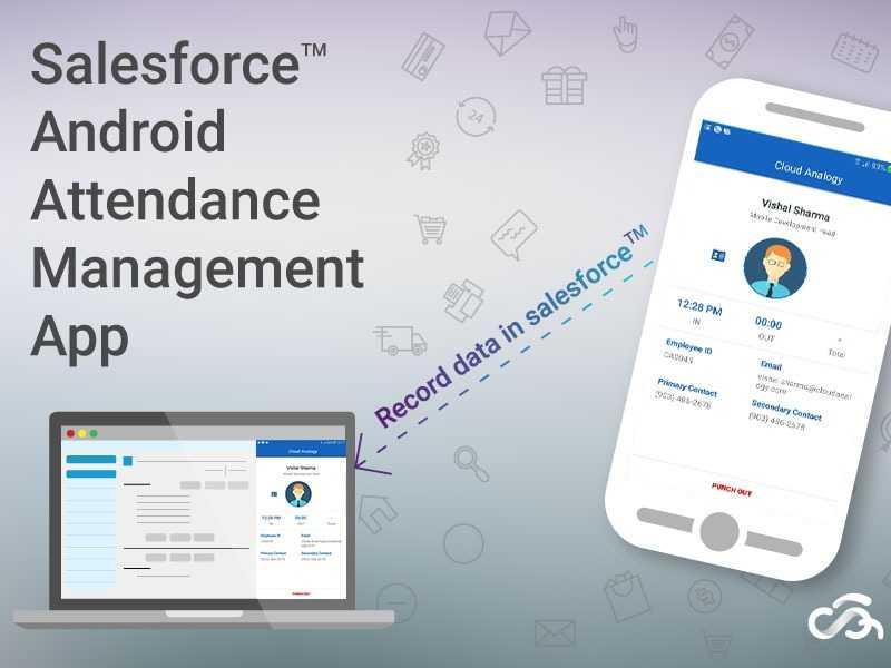 Salesforce™ Android Attendance Management App
