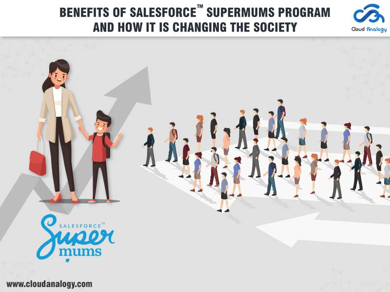 Benefits of Salesforce Supermums Program and how it is changing the Society