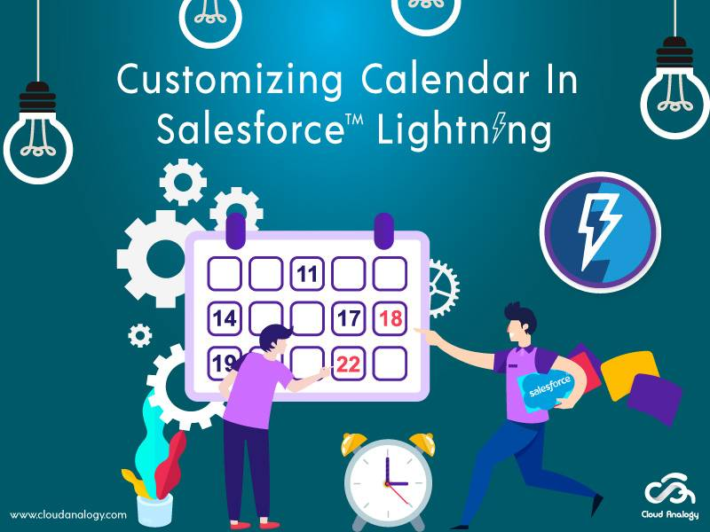 A Brief Overview On Customizing Calendar In Salesforce Lightning