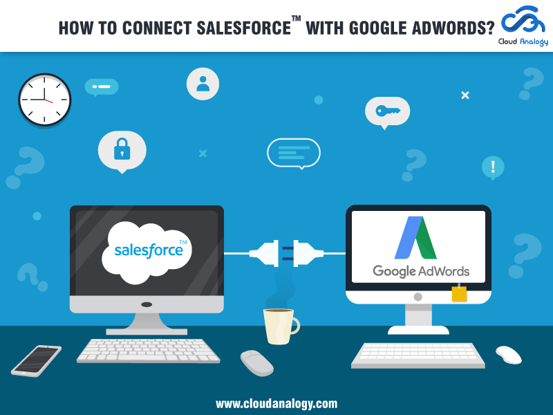 How to Connect Salesforce with Google AdWords