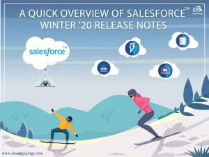 A Quick Overview of Salesforce Winter '20 Release Notes