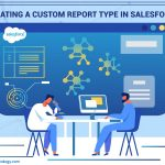 Creating a Custom Report Type in Salesforce