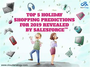 Top 5 Holiday Shopping Predictions For 2019 Revealed by Salesforce