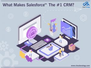 What Makes Salesforce The #1 CRM?