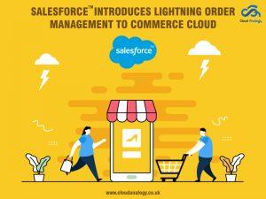 Salesforce introduces Lightning Order Management to Commerce Cloud