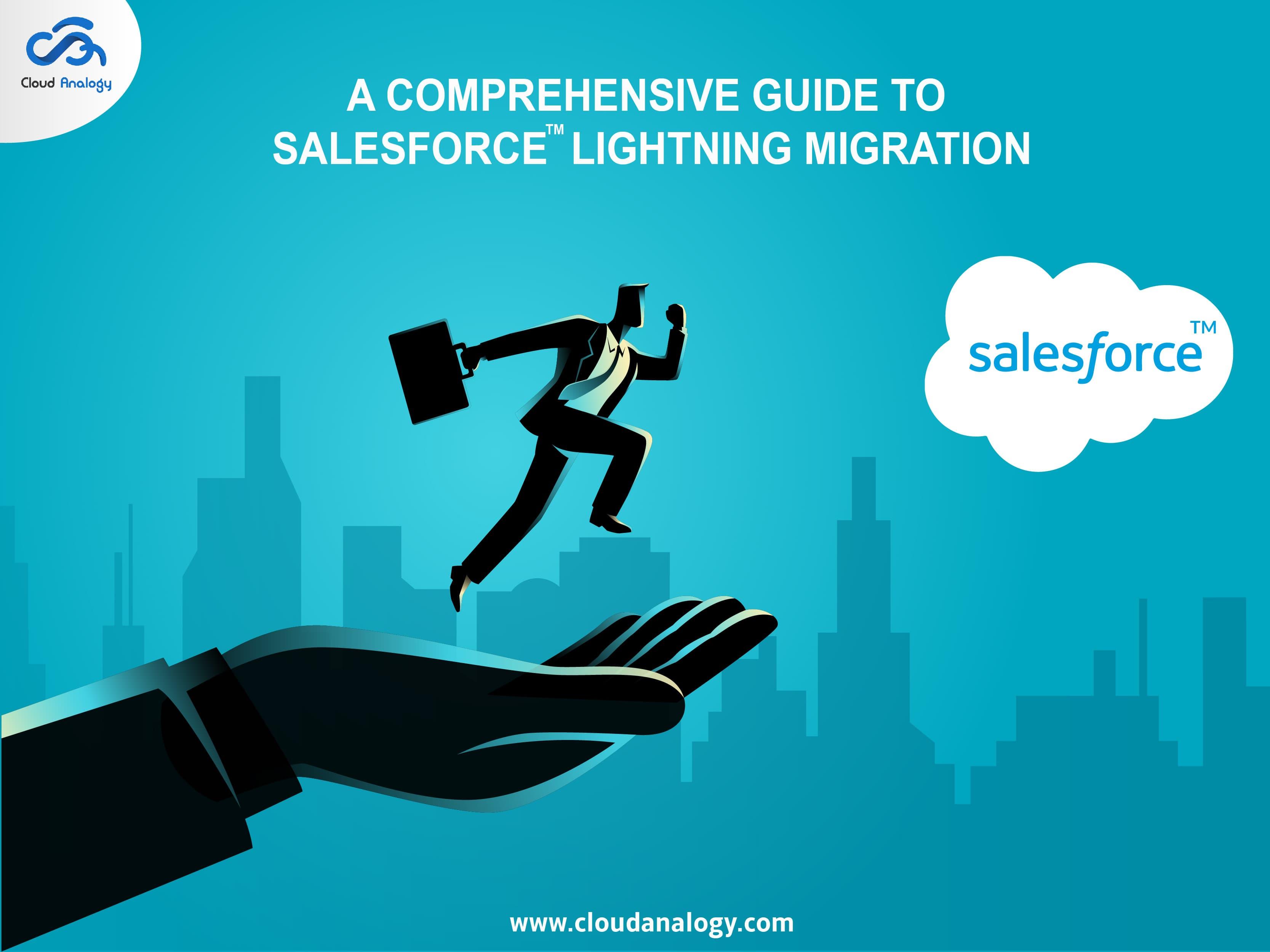 A Comprehensive Guide To Salesforce Lightning Migration