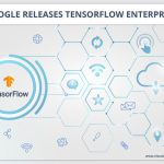 Google releases TensorFlow Enterprise