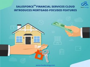 Salesforce Financial Services Cloud introduces mortgage-focused features