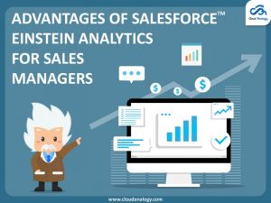 Advantages Of Salesforce Einstein Analytics For Sales Managers