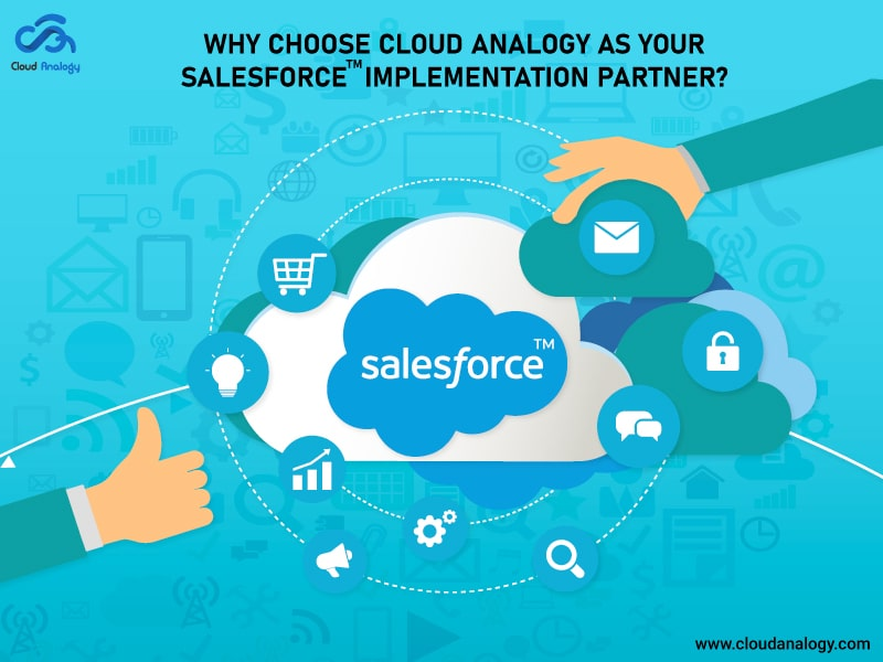 Why Choose Cloud Analogy as your Salesforce Implementation Partner?
