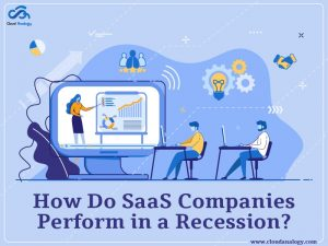 How Do SaaS Companies Perform In A Recession?