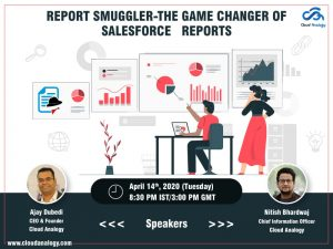 Report Smuggler Webinar-The Game Changer Of Salesforce Reports