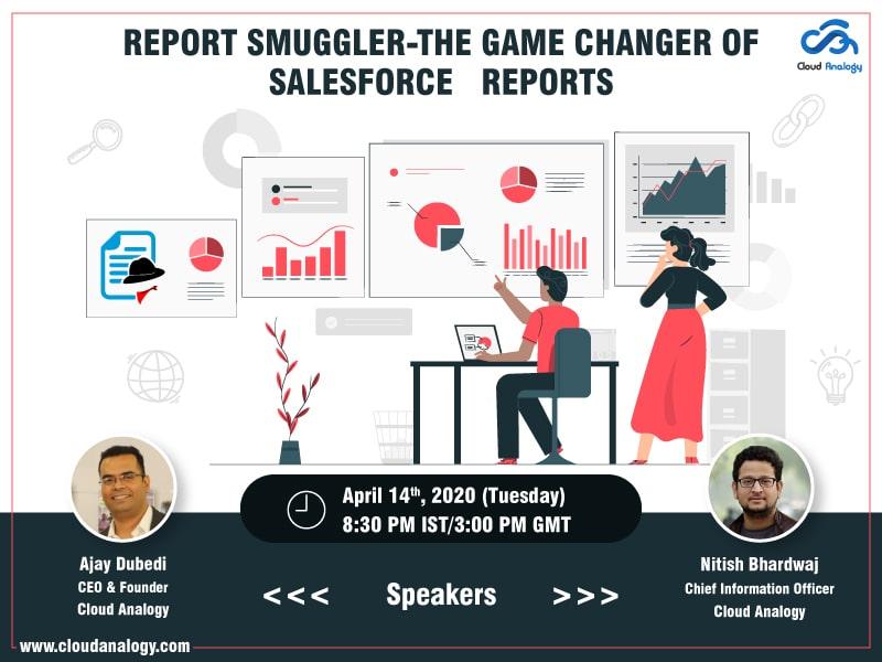 Report Smuggler Webinar-The Game Changer Of Salesforce Reports