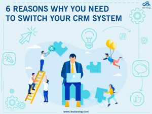 6 Reasons Why You Need to Invest in a CRM System