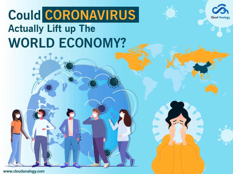Could Coronavirus Actually Lift Up The World Economy?