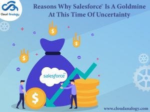 Reasons Why Salesforce Is A Goldmine At This Time Of Uncertainty