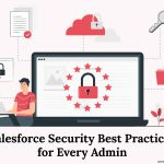 Salesforce Security Best Practices for Every Admin