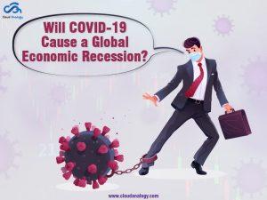 Will COVID-19 Cause A Global Economic Recession?