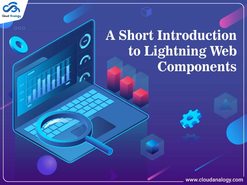 A Short Introduction to Lightning Web Components