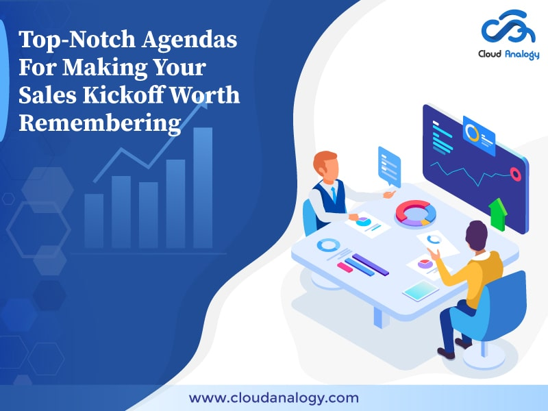 Top-Notch Agendas For Making Your Sales Kickoff Worth Remembering