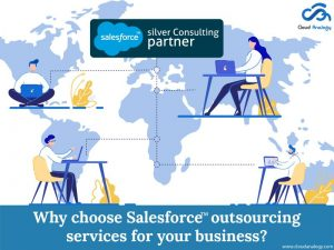 Reasons For Choosing Salesforce Outsourcing Services