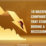 10 Massive Companies That Started During A Recession