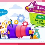 5 Amazing Salesforce Facts You Never Knew