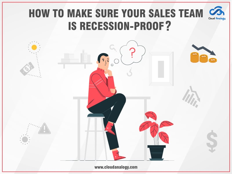 How To Make Sure Your Sales Team Is Recession-Proof?