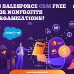 Is Salesforce CRM Free For Nonprofits Organizations?