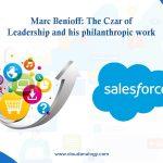 Marc Benioff: The Czar Of Leadership And His Philanthropic Work