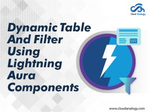 Dynamic Table And Filter Using Lightning Aura Components