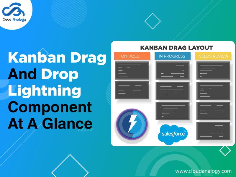 Kanban Drag And Drop Lightning Component At A Glance