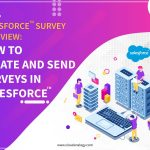 Salesforce Surveys Overview: How To Create And Send Surveys In Salesforce