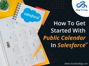 How To Get Started With Public Calendar In Salesforce