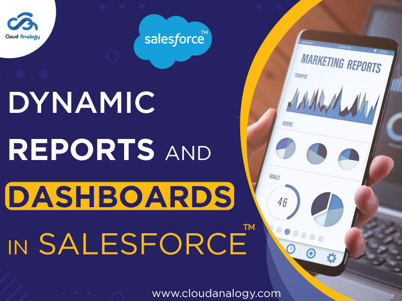 Dynamic Reports And Dashboards In Salesforce