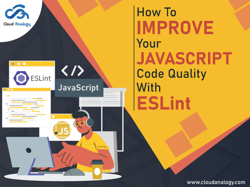 How To Improve Your JavaScript Code Quality With ESLint