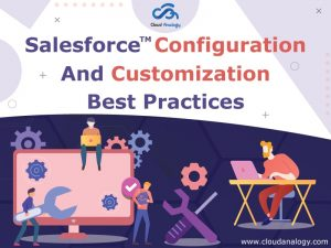 Salesforce Configuration And Customization Best Practices