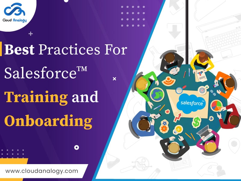 Best Practices For Salesforce Training and Onboarding In 2021