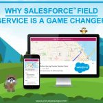 Why Salesforce Field Service Is A Game Changer