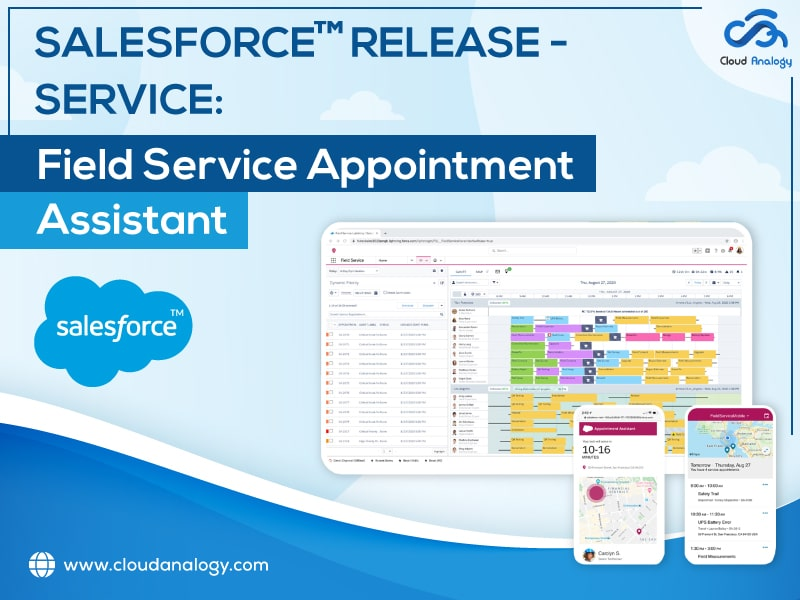 Salesforce Release – Service: Field Service Appointment Assistant