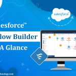 Salesforce Flow Builder At A Glance