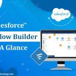 Salesforce Flow Builder At A Glance
