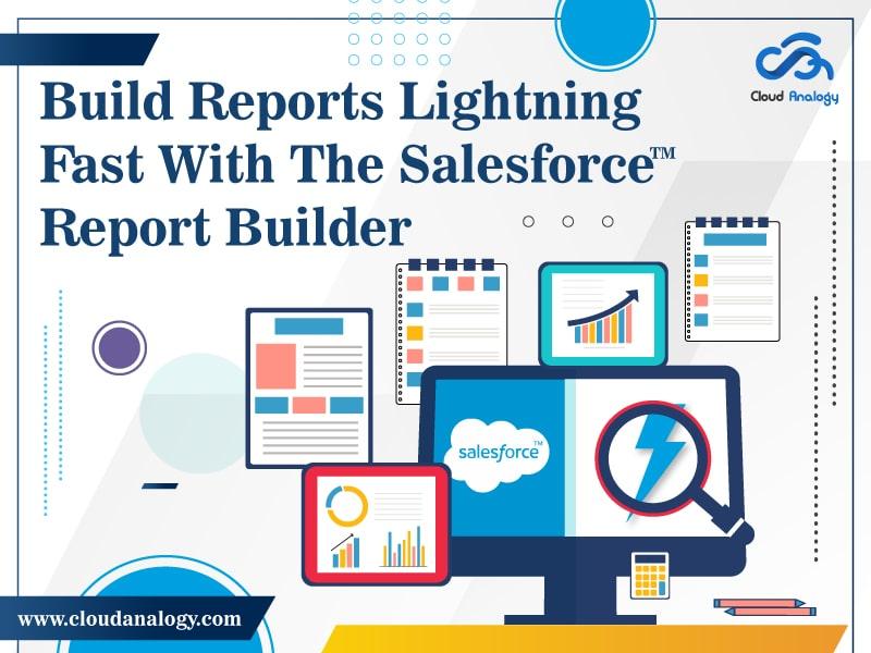 Salesforce Admin – Build Reports Lightning Fast!