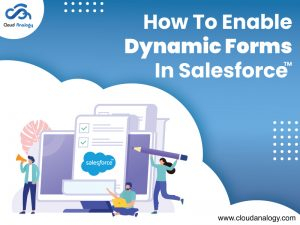 How To Enable Dynamic Forms In Salesforce