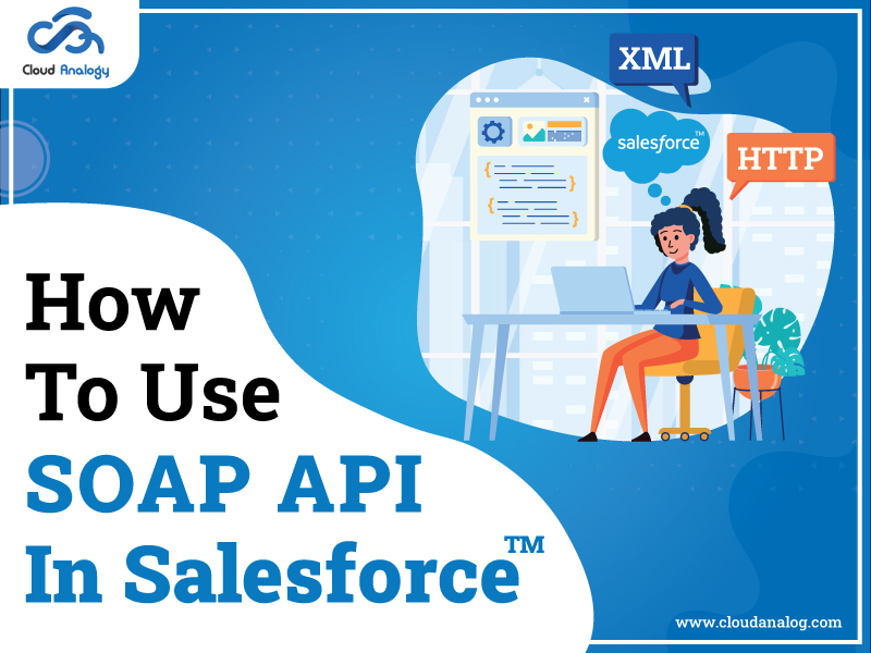 How To Use SOAP API in Salesforce