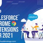 Top 10 Salesforce Extensions For Chrome