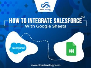 How To Integrate Salesforce With Google Sheets with Data Connector
