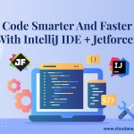 Code Smarter And Faster With IntelliJ IDE + Jetforcer